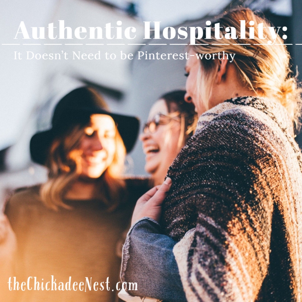 Authentic Hospitality: It doesn't need to be Pinterest -worthy!