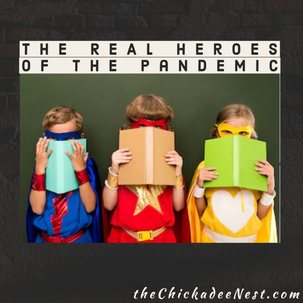 Who are the real heroes of this pandemic?